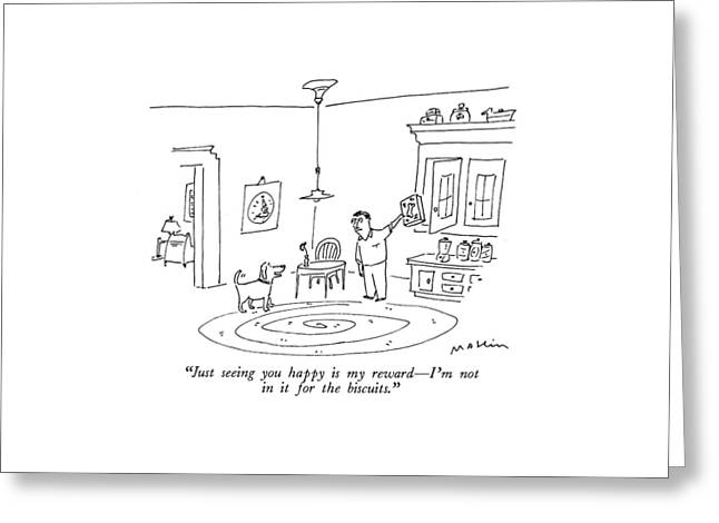 Just Seeing You Happy Is My Reward - I'm Greeting Card by Michael Maslin