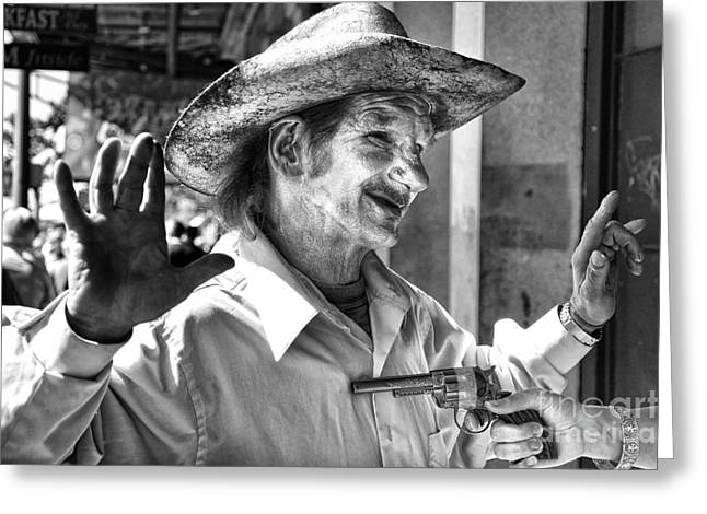 Just Shoot Me Said The Cowboy- Black And White Greeting Card by Kathleen K Parker