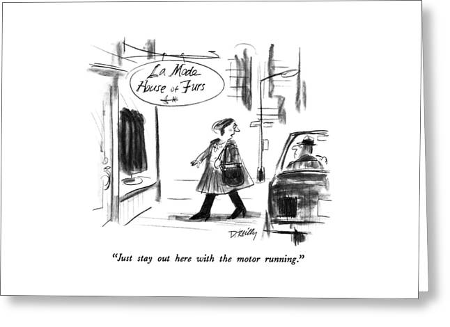 Just Stay Out Here With The Motor Running Greeting Card