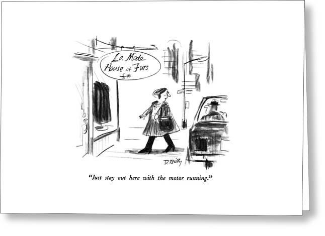 Just Stay Out Here With The Motor Running Greeting Card by Donald Reilly