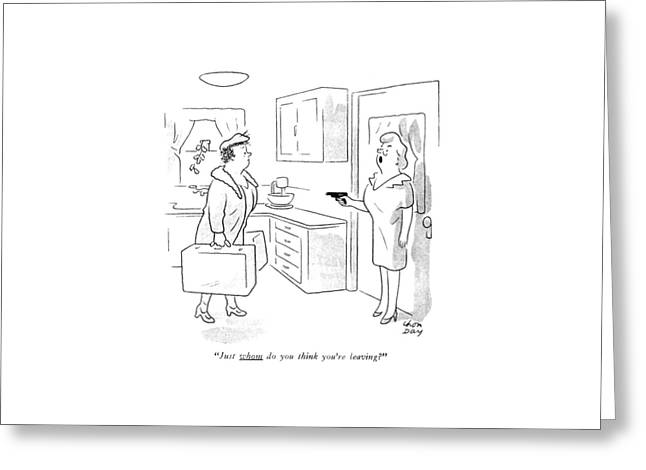 Just Whom Do You Think You're Leaving? Greeting Card