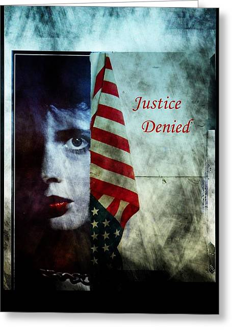 Justice Denied Greeting Card by Allen Beilschmidt