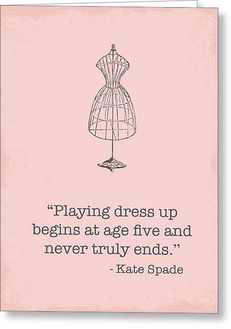 Kate Spade Dress Up Quote Greeting Card
