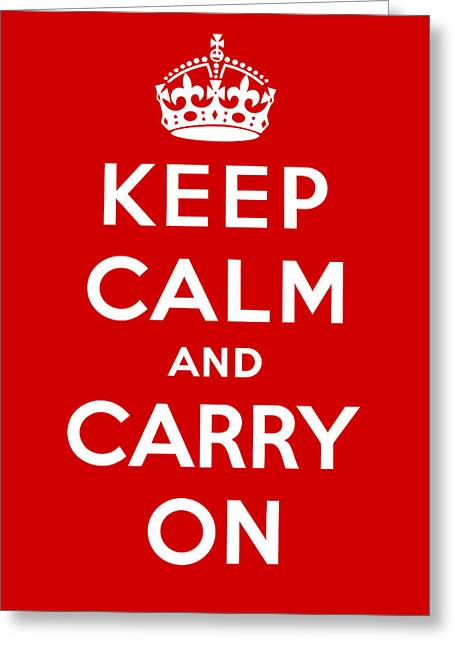 Keep Calm And Carry On Greeting Card by Pam Neilands