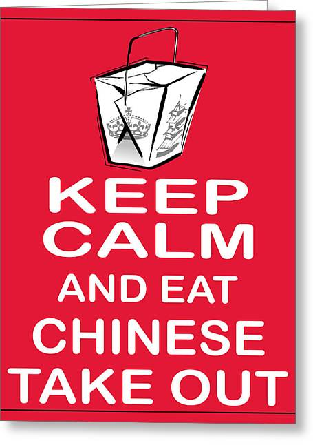 Keep Calm And Eat Chinese Take Out Greeting Card