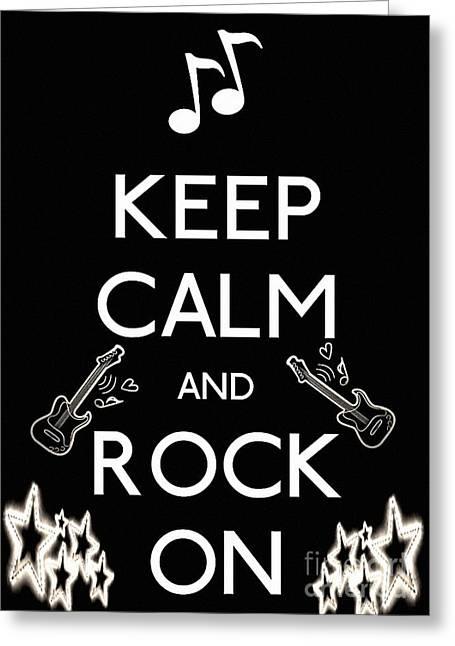 Keep Calm And Rock On Greeting Card by Daryl Macintyre