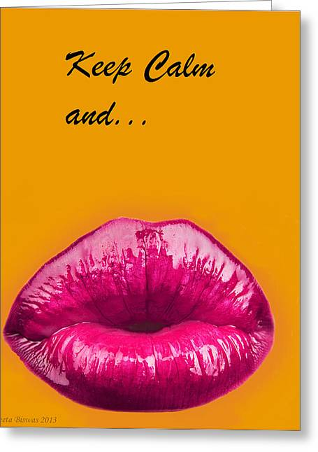 Keep Calm And Smooch Greeting Card by Geeta Biswas