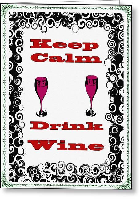 Keep Calm Drink Wine Greeting Card