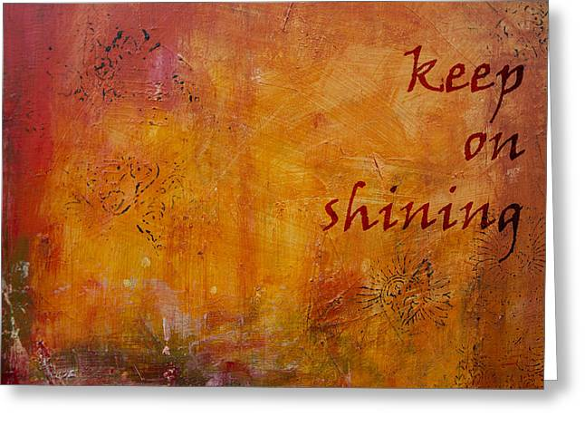 Keep On Shining Greeting Card