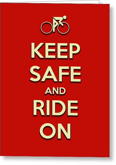 Keep Safe And Ride On Greeting Card by Brian Carson