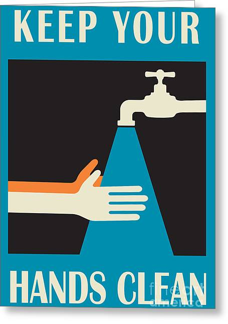 Keep Your Hands Clean Greeting Card by Igor Kislev