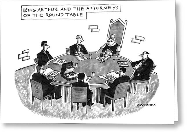 King Arthur And The Attorneys Of The Round Table Greeting Card