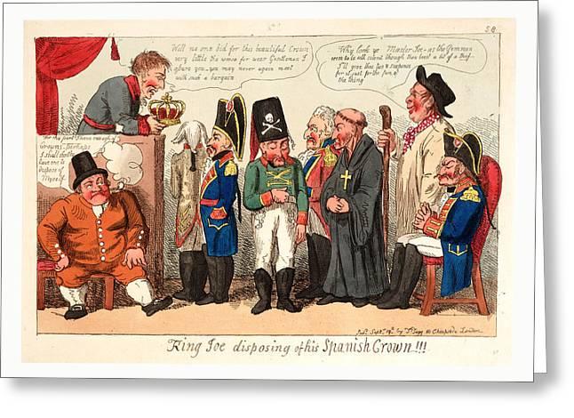 King Joe Disposing Of His Spanish Crown, England Greeting Card by English School