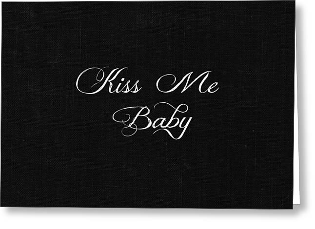 Kiss Me Baby Greeting Card by Chastity Hoff