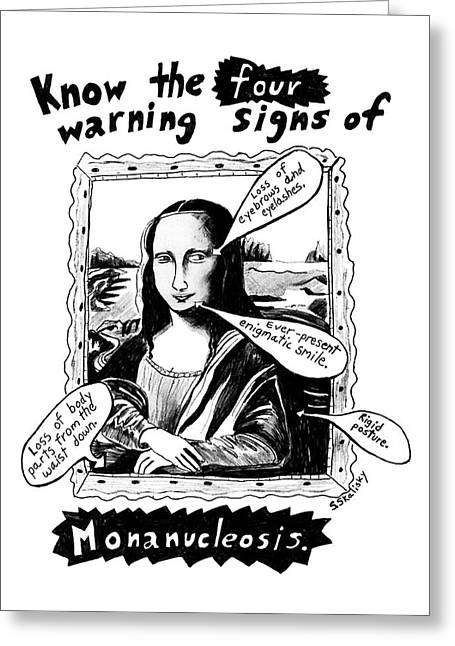 Know The Four Warning Signs Of Monanucleosis Greeting Card by Stephanie Skalisk