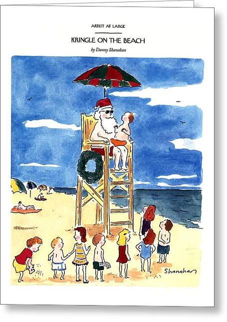 Kringle On The Beach Greeting Card by Danny Shanahan
