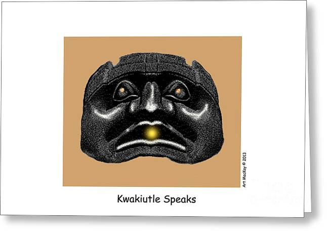 Kwakiutl Speaks Greeting Card