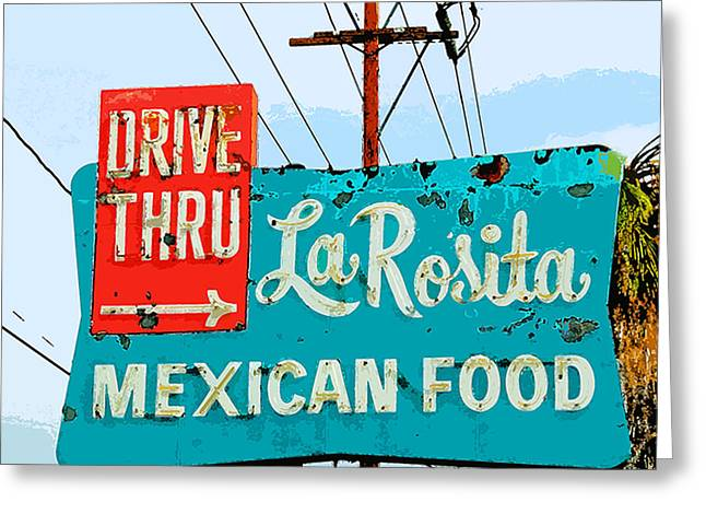 La Rosita Drive Thru Greeting Card by Charlette Miller