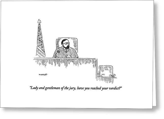 Lady And Gentleman Of The Jury Greeting Card by Robert Mankoff