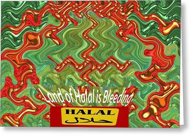Land Of Halal Is Bleeding  Political Emotional Humanitarian Global Terrorism Religious Activism  Ara Greeting Card by Navin Joshi