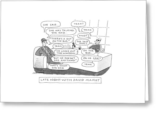 Late Night With David Mamet Greeting Card by Mick Stevens