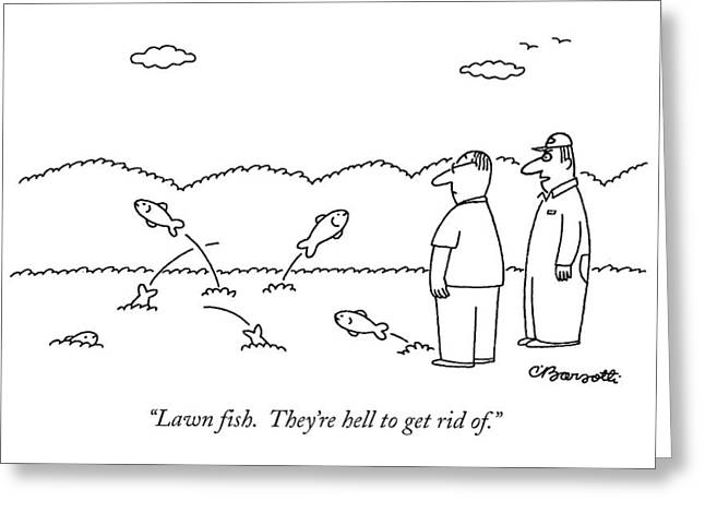Lawn Fish.  They're Hell To Get Rid Of Greeting Card