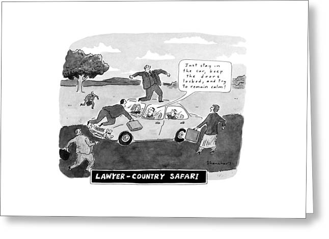 Lawyer-country Safari 'just Stay In The Car Greeting Card by Danny Shanahan