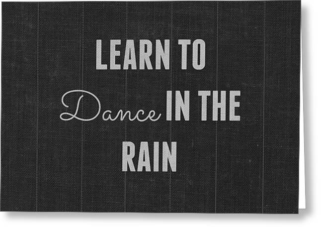 Learn To Dance In The Rain Greeting Card