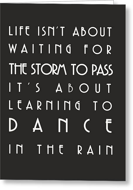 Learn To Dance In The Rain Greeting Card by Georgia Fowler