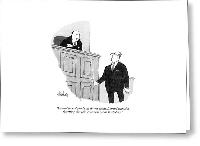 Learned Counsel Should Use Shorter Words. Learned Greeting Card by J.B. Handelsman