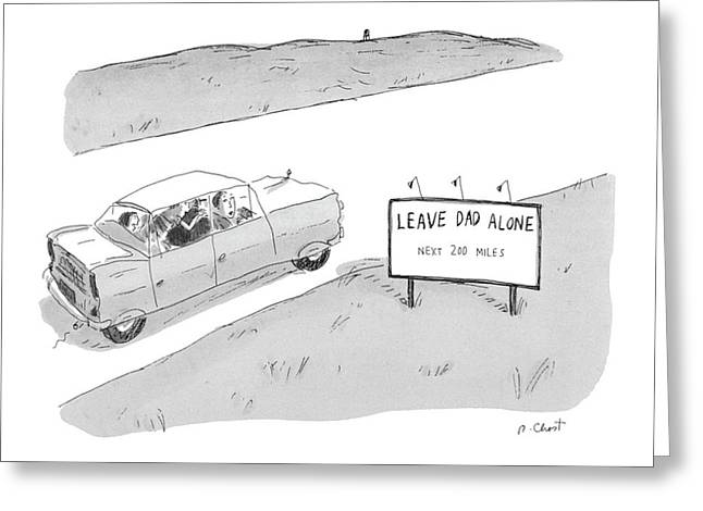 'leave Dad Alonenext 200 Miles' Greeting Card