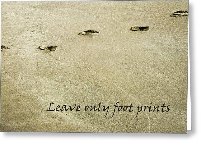 Leave Only Foot Prints Greeting Card