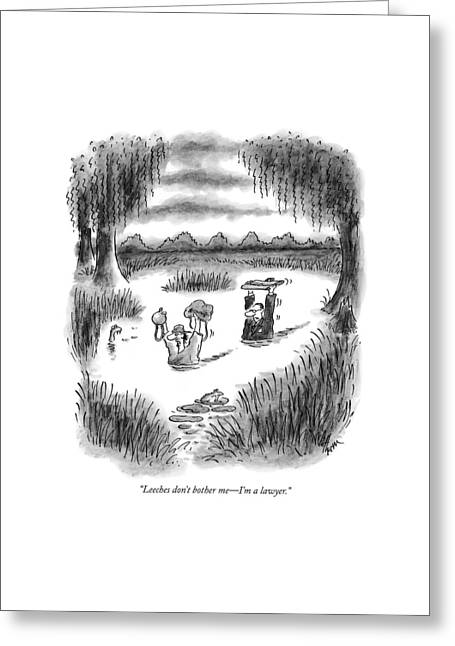 Leeches Don't Bother Me - I'm A Lawyer Greeting Card by Frank Cotham