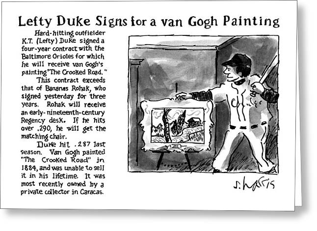 Lefty Duke Signs For A Van Gogh Painting Greeting Card by Sidney Harris