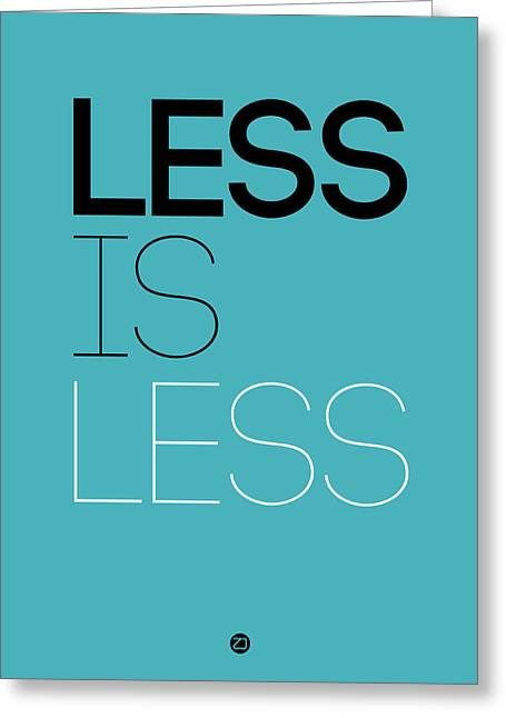 Less Is Less Poster Blue Greeting Card by Naxart Studio