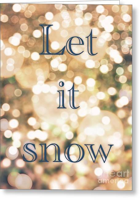 Let It Snow Greeting Card by Lynsie Petig