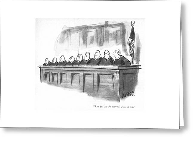 Let Justice Be Served. Pass It On Greeting Card by Robert Weber