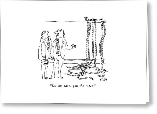 Let Me Show You The Ropes Greeting Card by William Steig