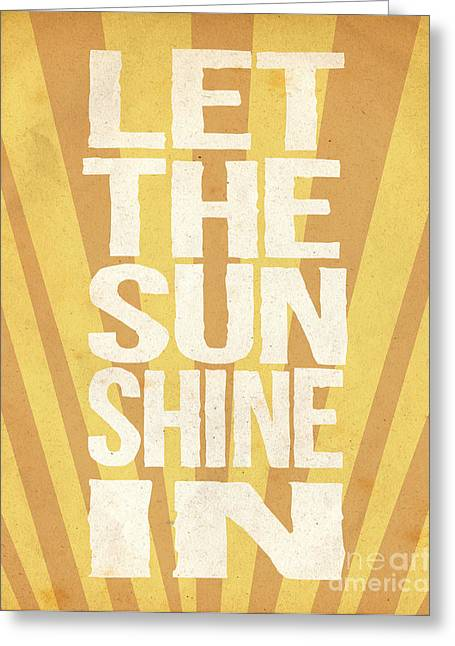Let The Sunshine In Greeting Card by Pati Photography