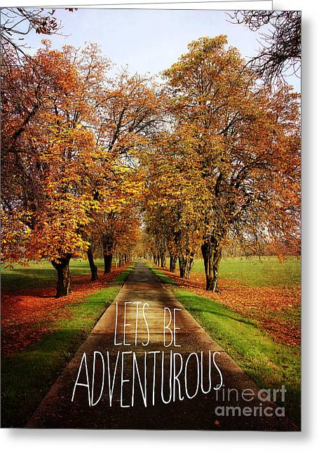 Lets Be Adventurous Greeting Card by Sylvia Cook