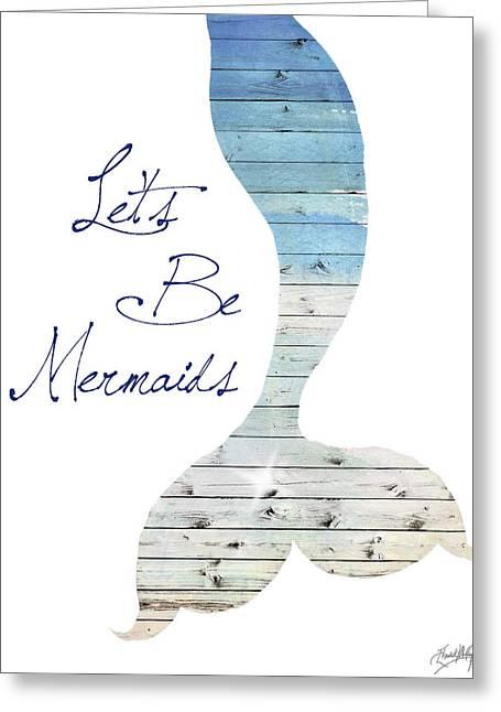 Let's Be Mermaids Greeting Card