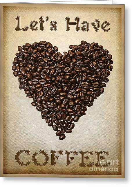 Lets Have Coffee Greeting Card