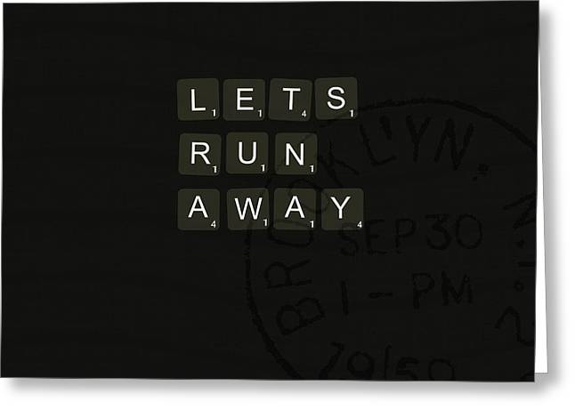 Lets Run Away Greeting Card by Chastity Hoff