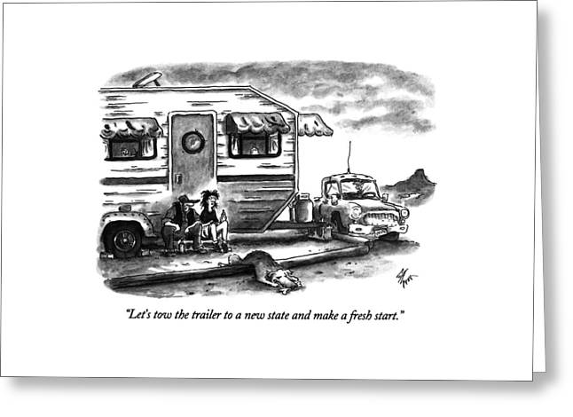 Let's Tow The Trailer To A New State And Make Greeting Card by Frank Cotham