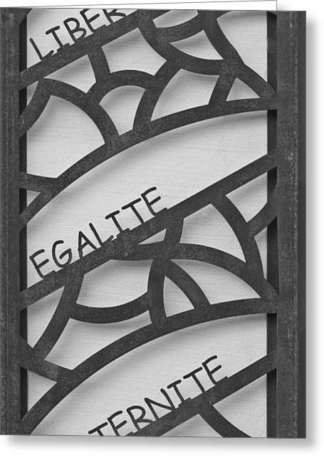 Liberte Egalite Fraternite In Black And White Greeting Card by Georgia Fowler