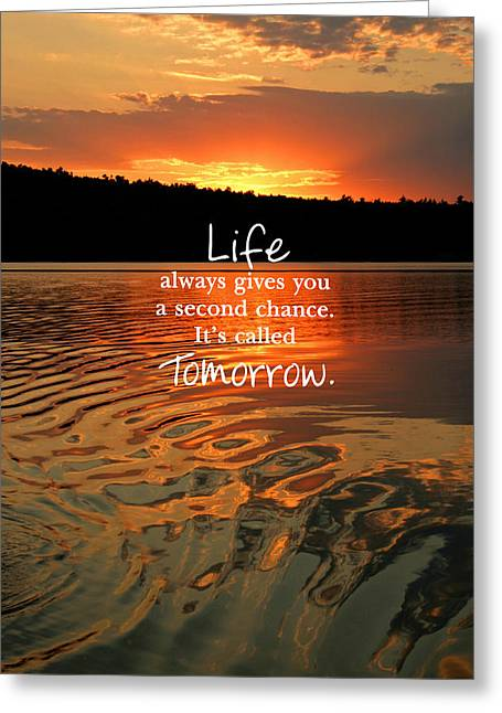 Life Always Gives You A Second Chance Greeting Card