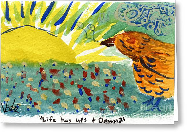Life Has Ups And Downs Greeting Card