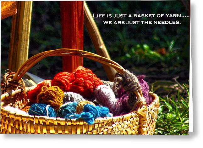 Greeting Card featuring the photograph Life Is Just A Basket Of Yarn by Lesa Fine