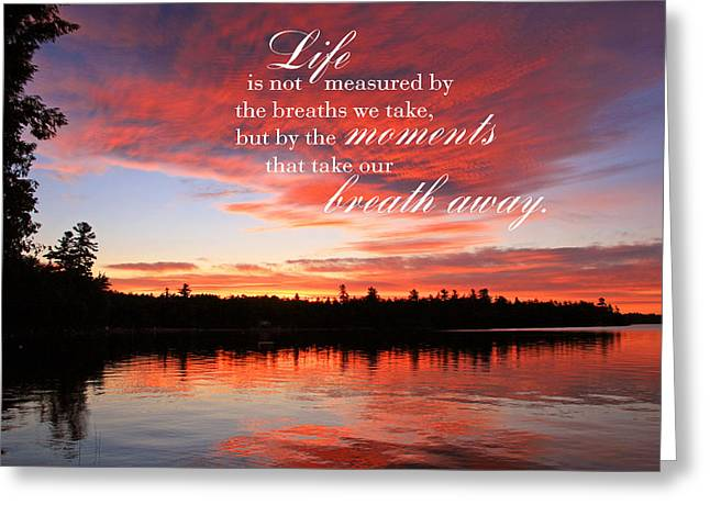 Life Is Not Measured By The Breaths We Take Greeting Card
