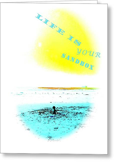 Life Is Your Sandbox Greeting Card by Brian D Meredith